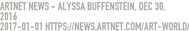 Artnet News - Alyssa Buffenstein, Dec 30, 2016  2017-01-01