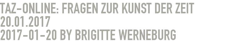 TAZ-Online: Fragen zur Kunst der Zeit 20.01.2017 2017-01-20
