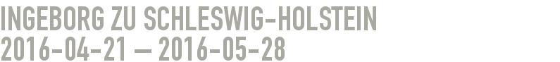 Ingeborg zu Schleswig-Holstein 2016-04-21 - 2016-05-28