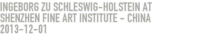 Ingeborg zu Schleswig-Holstein at       Shenzhen Fine Art Institute - China