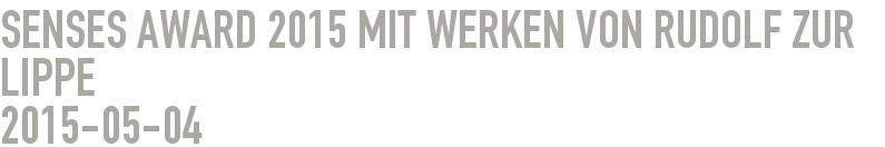 Senses Award 2015 mit Werken von Rudolf zur Lippe