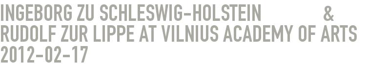 Ingeborg zu Schleswig-Holstein              & Rudolf zur Lippe at Vilnius Academy of Arts