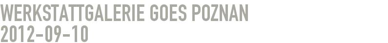 Werkstattgalerie goes POZNAN