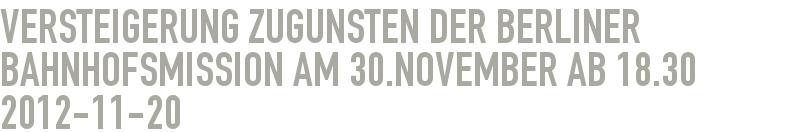 Versteigerung zugunsten der Berliner Bahnhofsmission am 30.November ab 18.30