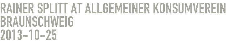 Rainer Splitt at Allgemeiner Konsumverein Braunschweig