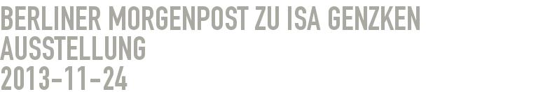 Berliner Morgenpost zu Isa Genzken Ausstellung