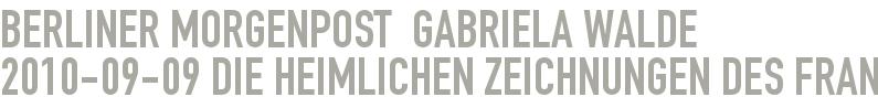 Berliner Morgenpost  Gabriela Walde 2010-09-09 - Die heimlichen Zeichnungen des Francis Bacaon